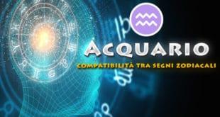 Oroscopo Acquario Compatibilità tra i segni