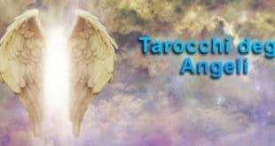 Tarocchi degli Angeli: La saggezza degli esseri celesti per la tua vita