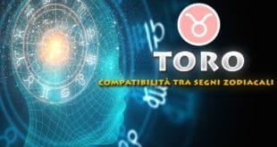Toro Oroscopo Compatibilità tra i segni